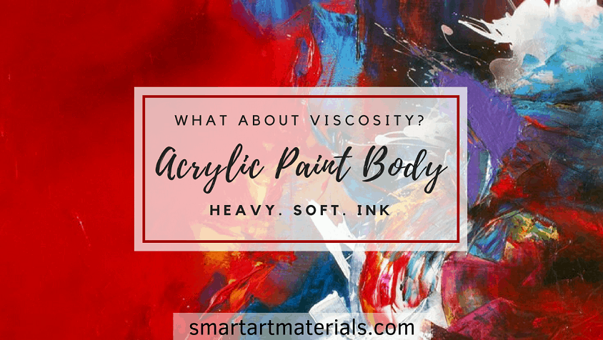 Acrylic Paint Body: Heavy, Soft, Ink - Explanation and Tips from Smart Art Materials