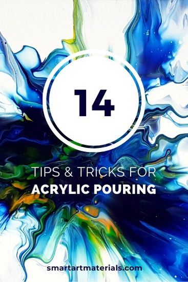 Acrylic Pour Painting Tips And Tricks You Need To Know Smart