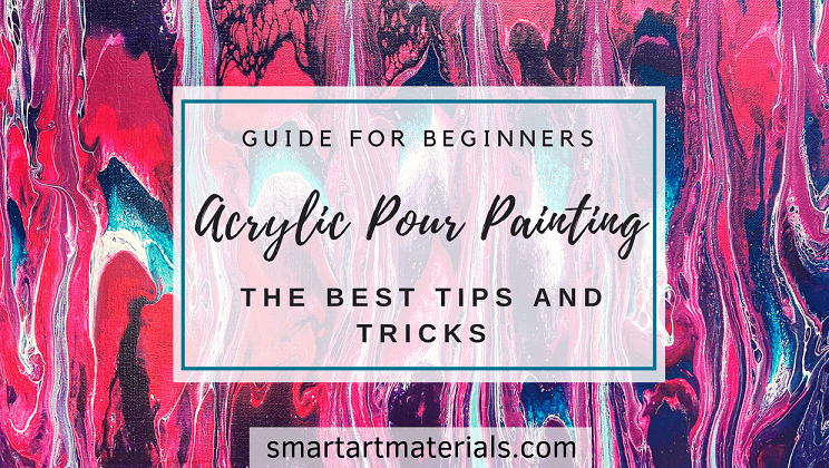 Acrylic Pour Painting Tips And Tricks You Need To Know Smart Art