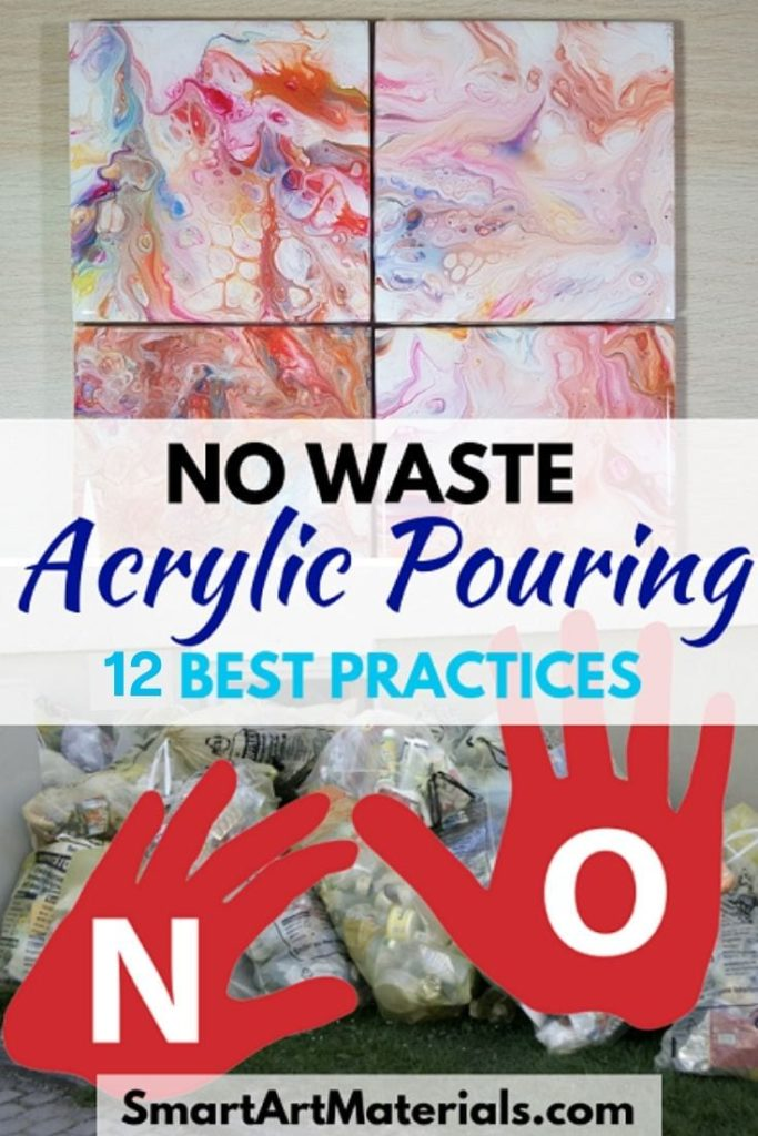 Minimize The Waste Involved In Acrylic Pouring 12 Best Practices